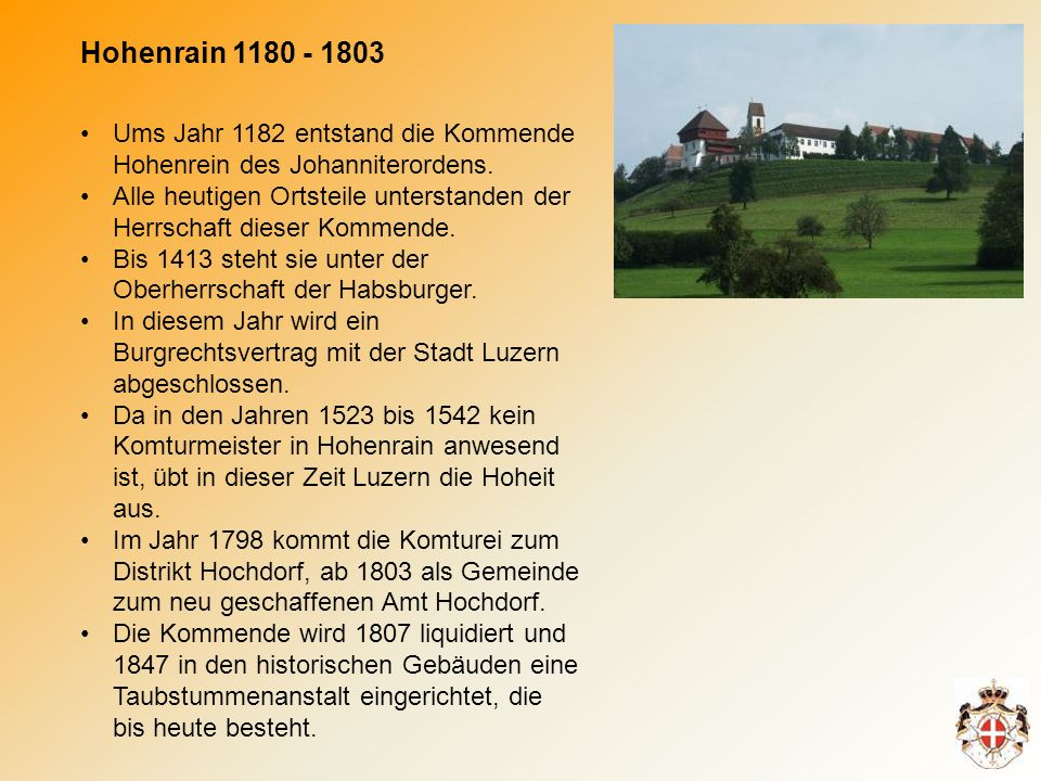 Hohenrain 1180 - 1803 Ums Jahr 1182 entstand die Kommende Hohenrein des Johanniterordens.