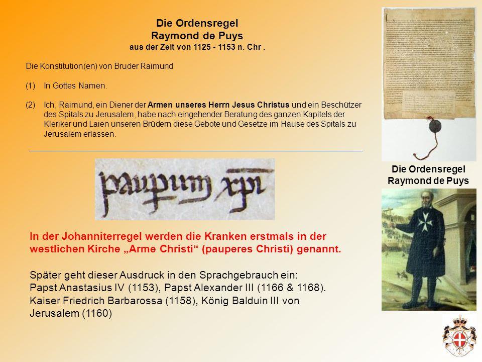 Die Ordensregel Raymond de Puys aus der Zeit von 1125 - 1153 n.