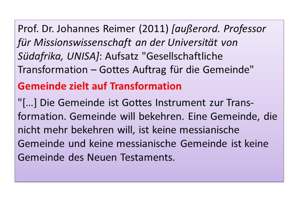 Prof. Dr. Johannes Reimer (2011) [außerord. Professor für Missionswissenschaft an der Universität von Südafrika, UNISA]: Aufsatz