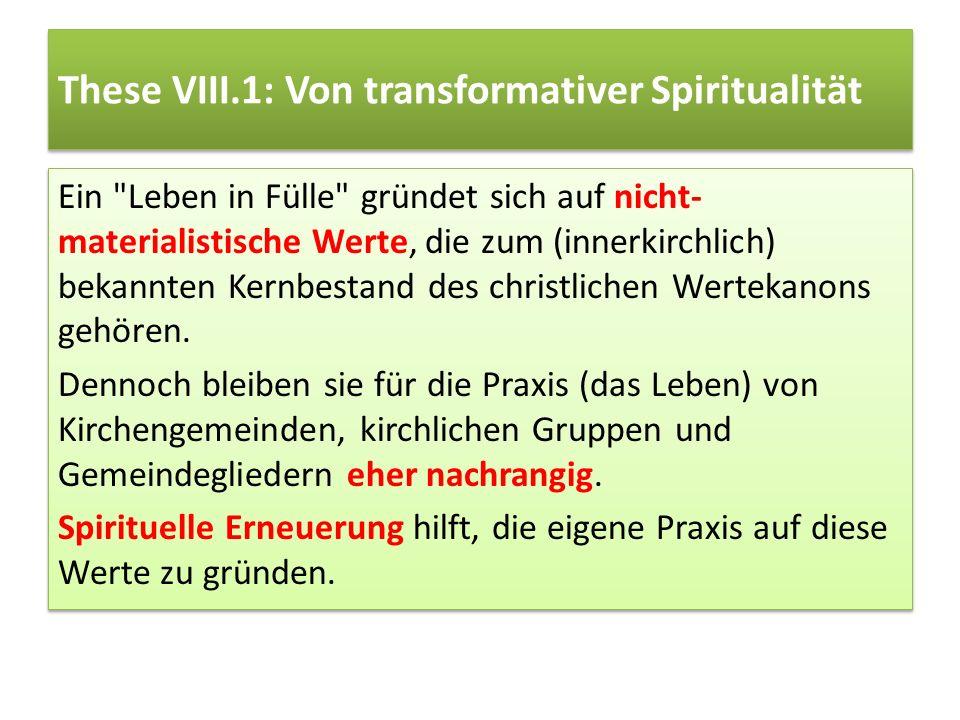 These VIII.1: Von transformativer Spiritualität Ein