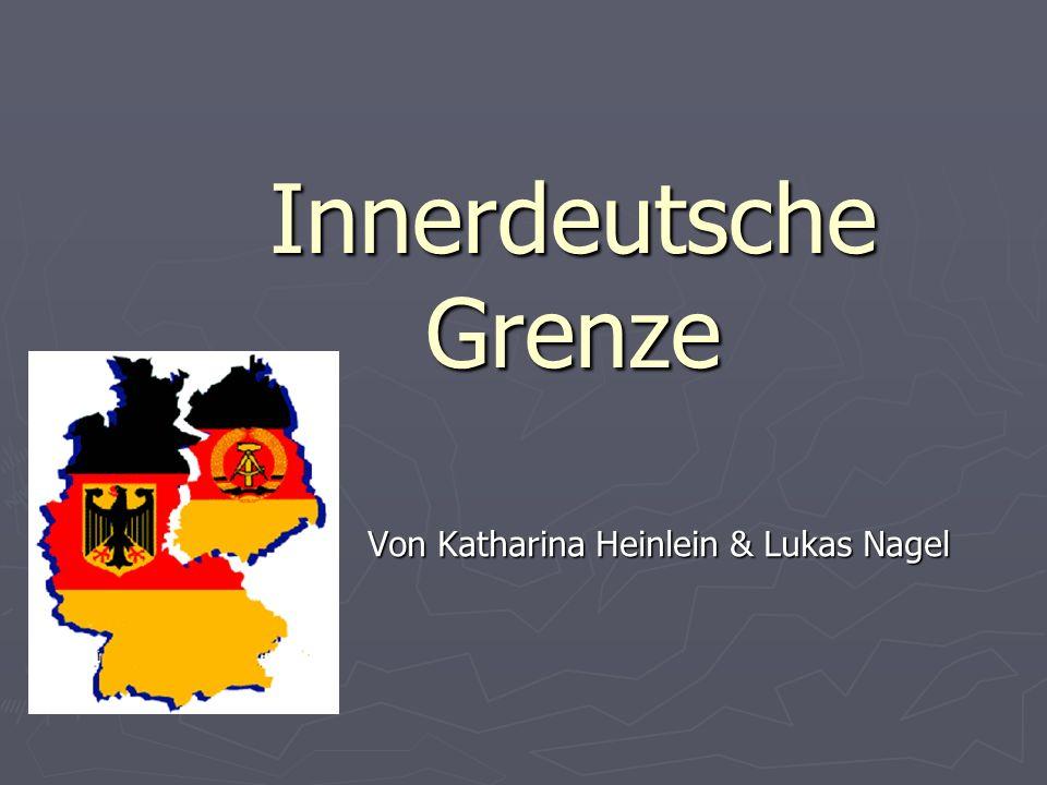 Innerdeutsche Grenze Von Katharina Heinlein & Lukas Nagel