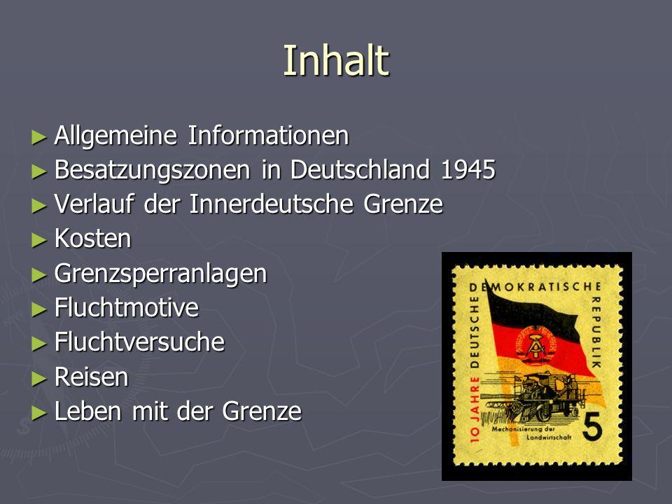 Inhalt Allgemeine Informationen Allgemeine Informationen Besatzungszonen in Deutschland 1945 Besatzungszonen in Deutschland 1945 Verlauf der Innerdeut