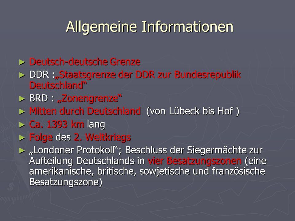 Allgemeine Informationen Allgemeine Informationen Deutsch-deutsche Grenze Deutsch-deutsche Grenze DDR :Staatsgrenze der DDR zur Bundesrepublik Deutsch