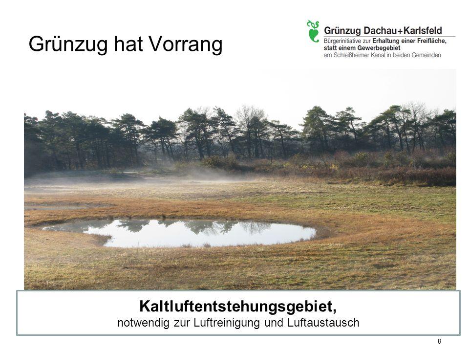 Grünzug hat Vorrang Mit dem Nein ein Neubeginn Zum Nutzen der Karlsfelder Bürger Runder Tisch zur Diskussion der Kreistagsvorschläge für Dachau und Karlsfeld 19