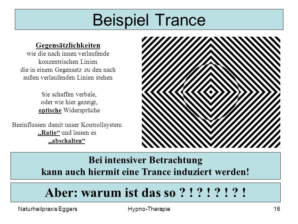 Naturheilpraxis EggersHypno-Therapie16 Beispiel Trance Bei intensiver Betrachtung kann auch hiermit eine Trance induziert werden.