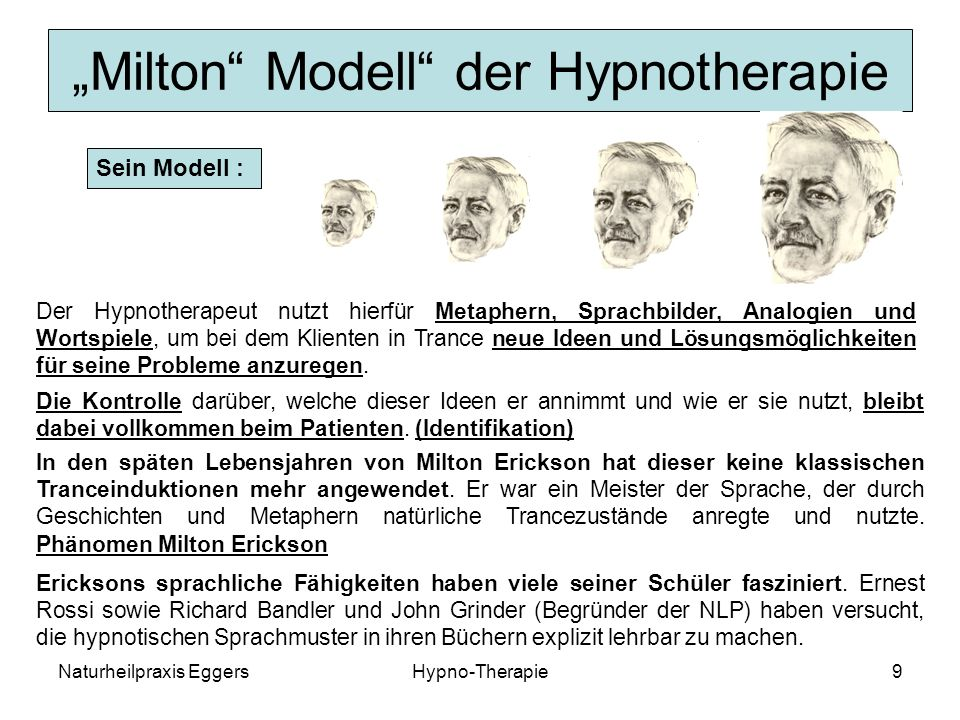 Naturheilpraxis EggersHypno-Therapie10 Hypnose ist also: Die Schaffung Eines Trance Zustandes Mit erhöhter Aufmerksamkeitsbereitschaft Unter Herabsetzung der eigenen entwickelten Kritikfähigkeit Erzwingt eine verantwortungsbewußte Arbeit des Therapeuten
