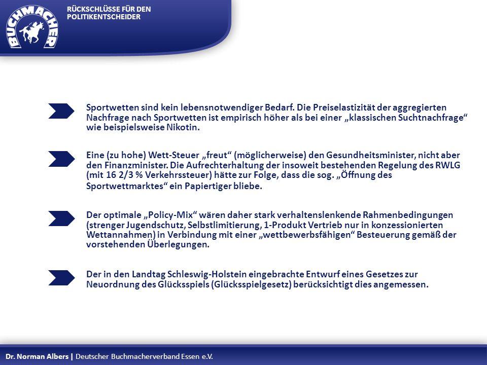 RÜCKSCHLÜSSE FÜR DEN POLITIKENTSCHEIDER Der in den Landtag Schleswig-Holstein eingebrachte Entwurf eines Gesetzes zur Neuordnung des Glücksspiels (Glü