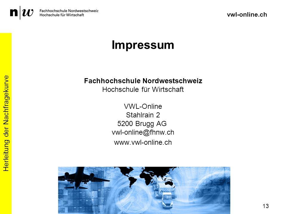 Fachhochschule Nordwestschweiz Hochschule für Wirtschaft VWL-Online Stahlrain 2 5200 Brugg AG vwl-online@fhnw.ch www.vwl-online.ch Herleitung der Nach
