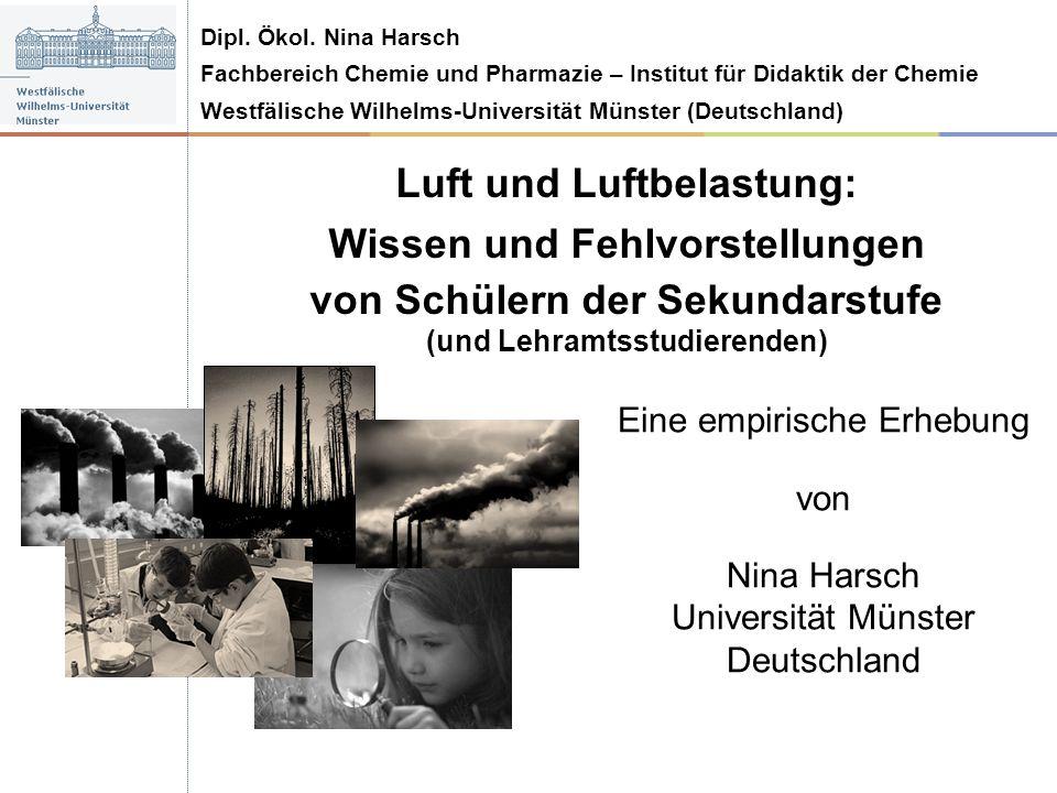 Dipl. Ökol. Nina Harsch Fachbereich Chemie und Pharmazie – Institut für Didaktik der Chemie Westfälische Wilhelms-Universität Münster (Deutschland) Lu