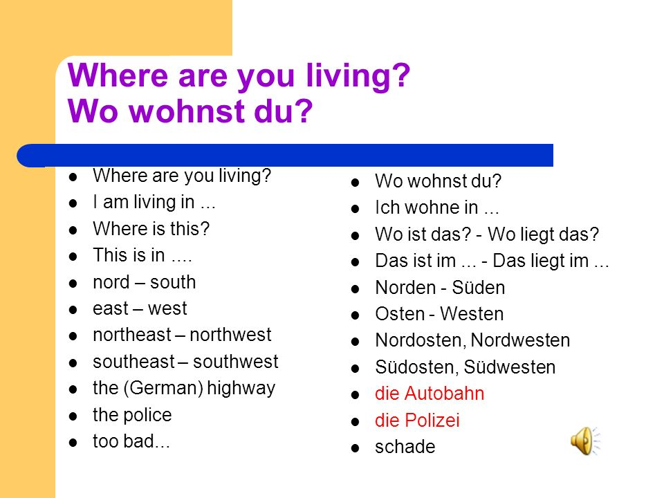 Where are you living.Wo wohnst du. Where are you living.