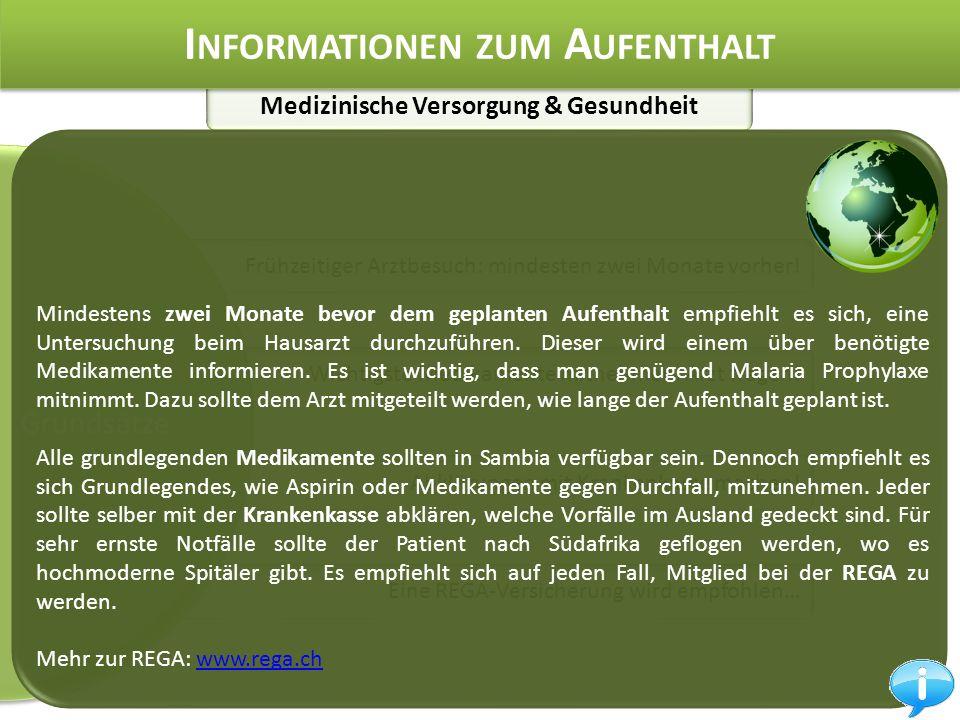 Medizinische Versorgung & Gesundheit I NFORMATIONEN ZUM A UFENTHALT Frühzeitiger Arztbesuch: mindesten zwei Monate vorher.