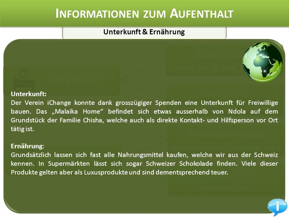 Unterkunft & Ernährung I NFORMATIONEN ZUM A UFENTHALT Unterkunft Eigenes Haus Kosten: SFr.