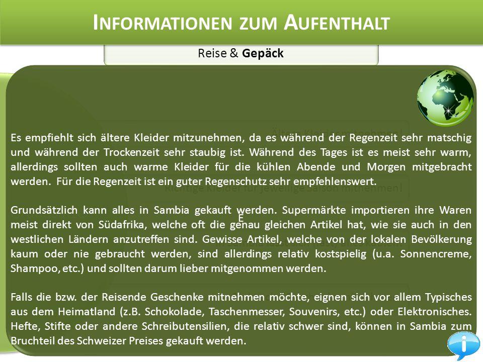 Reise & Gepäck I NFORMATIONEN ZUM A UFENTHALT Ältere Kleider mitnehmen.