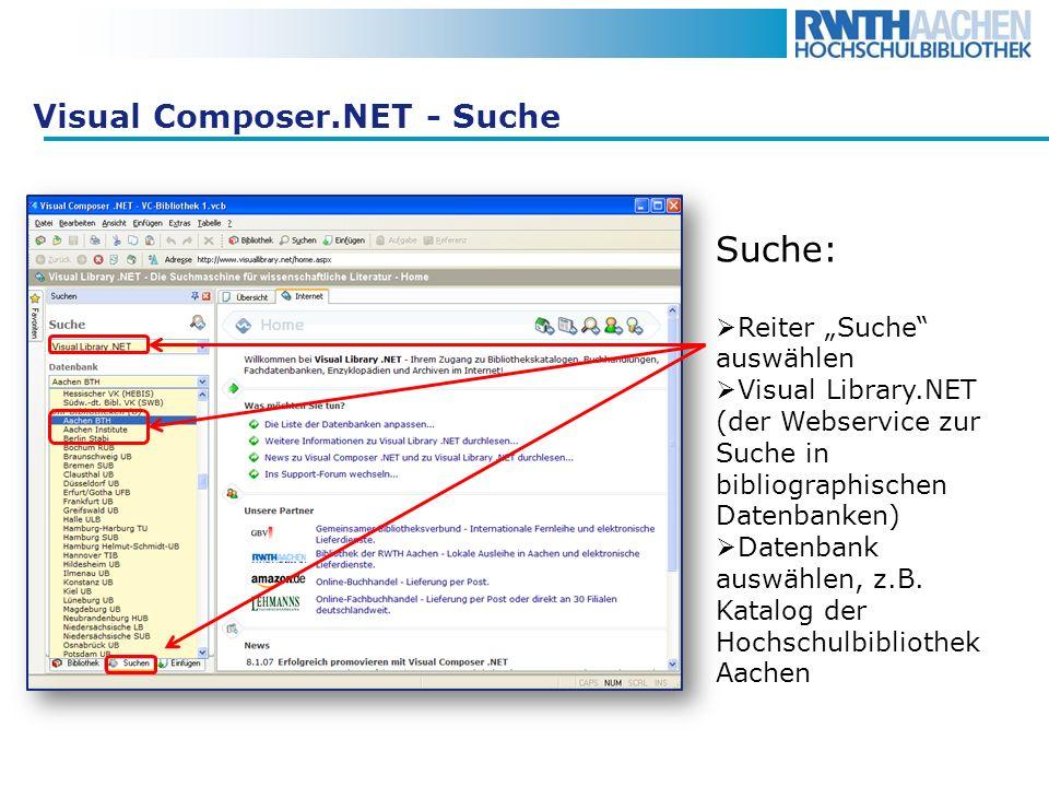Visual Composer.NET - Suche Suche: Reiter Suche auswählen Visual Library.NET (der Webservice zur Suche in bibliographischen Datenbanken) Datenbank aus