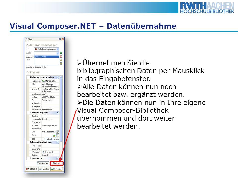 Visual Composer.NET – Datenübernahme Übernehmen Sie die bibliographischen Daten per Mausklick in das Eingabefenster. Alle Daten können nun noch bearbe