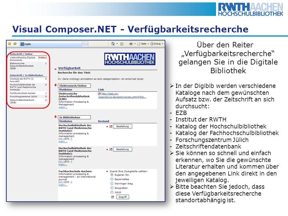Visual Composer.NET - Verfügbarkeitsrecherche Über den Reiter Verfügbarkeitsrecherche gelangen Sie in die Digitale Bibliothek In der Digibib werden ve