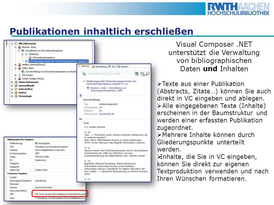 Publikationen inhaltlich erschließen Visual Composer.NET unterstützt die Verwaltung von bibliographischen Daten und Inhalten Texte aus einer Publikati