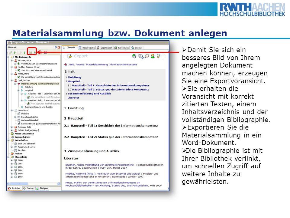 Materialsammlung bzw. Dokument anlegen Damit Sie sich ein besseres Bild von Ihrem angelegten Dokument machen können, erzeugen Sie eine Exportvoransich