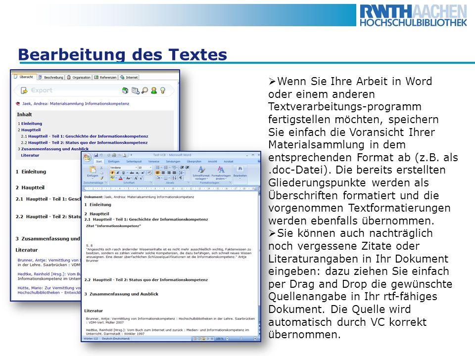 Bearbeitung des Textes Wenn Sie Ihre Arbeit in Word oder einem anderen Textverarbeitungs-programm fertigstellen möchten, speichern Sie einfach die Vor
