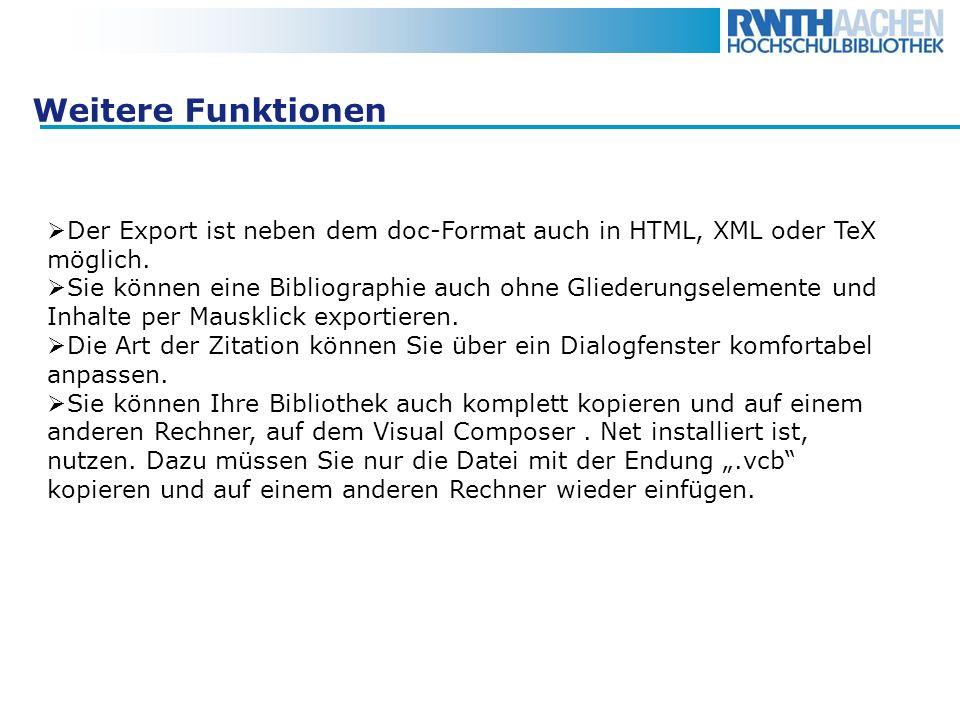 Weitere Funktionen Der Export ist neben dem doc-Format auch in HTML, XML oder TeX möglich. Sie können eine Bibliographie auch ohne Gliederungselemente