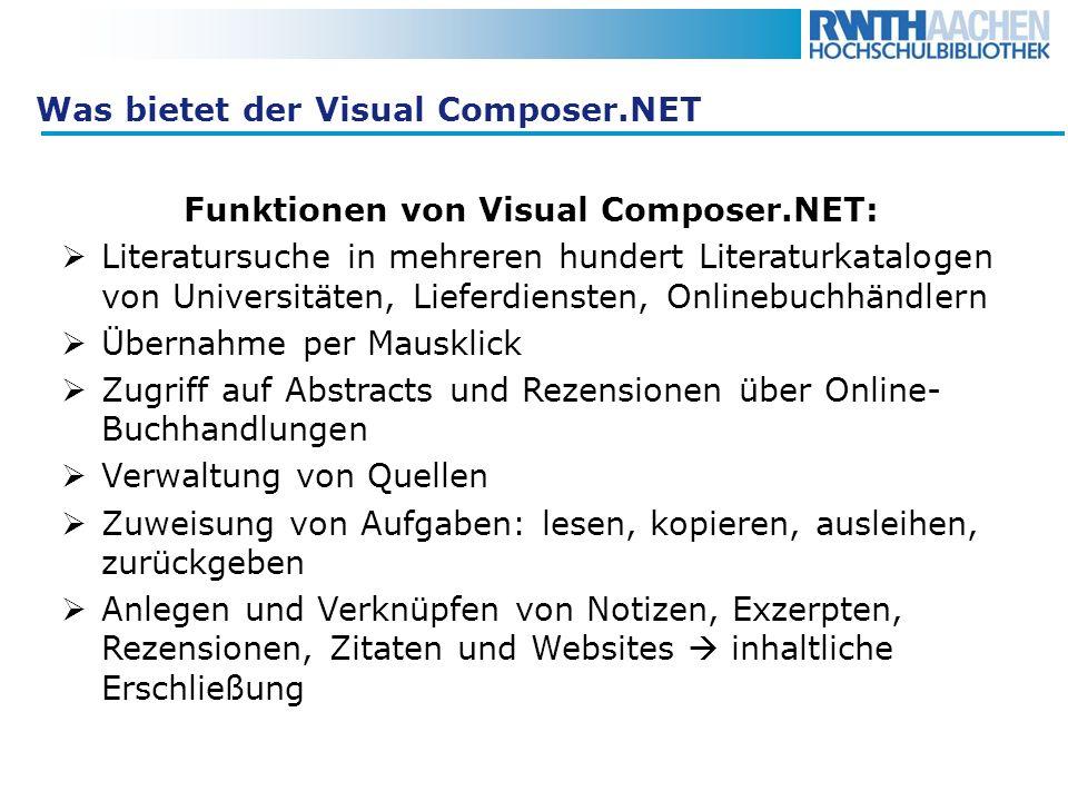 Was bietet der Visual Composer.NET Unterstützung beim Verfassen der Arbeit: Anlegen einer eigenen Publikation mit Gliederungspunkten und Kapiteln Ordnung der gesammelten Inhalte in die thematische Struktur Exportfunktion für die Überführung in gängige Textverarbeitungsprogramme Selbstständiges Erstellen eines Literaturverzeichnisses