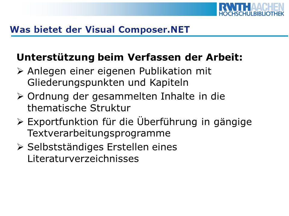 Was bietet der Visual Composer.NET Unterstützung beim Verfassen der Arbeit: Anlegen einer eigenen Publikation mit Gliederungspunkten und Kapiteln Ordn