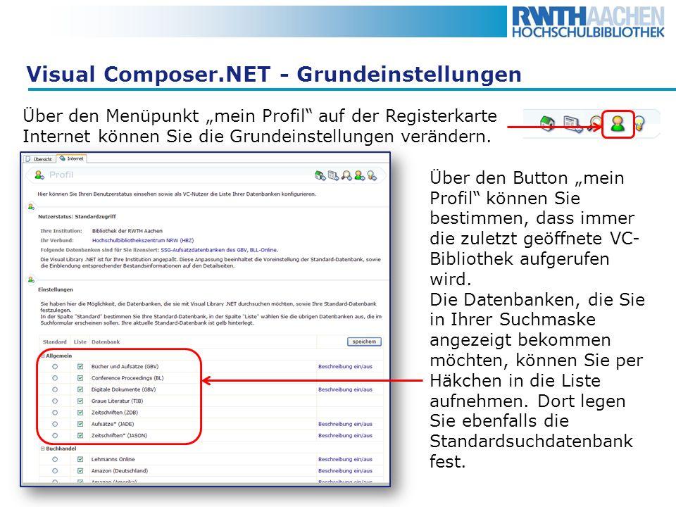 Visual Composer.NET - Grundeinstellungen Über den Button mein Profil können Sie bestimmen, dass immer die zuletzt geöffnete VC- Bibliothek aufgerufen