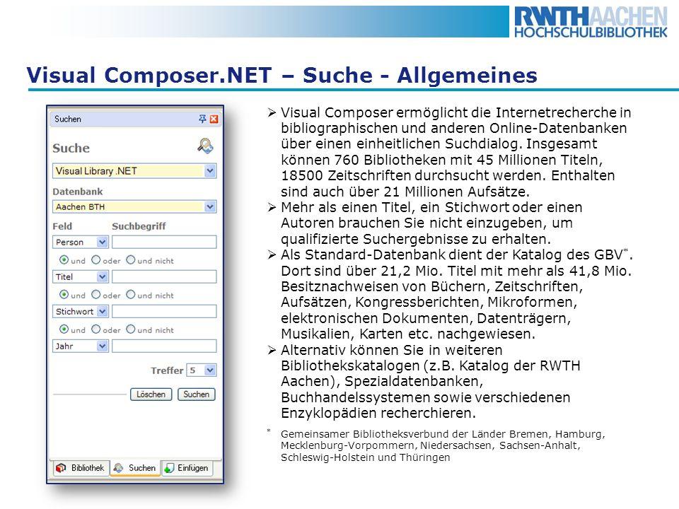 Visual Composer.NET - Suche Suche: Reiter Suche auswählen Visual Library.NET (der Webservice zur Suche in bibliographischen Datenbanken) Datenbank auswählen, z.B.
