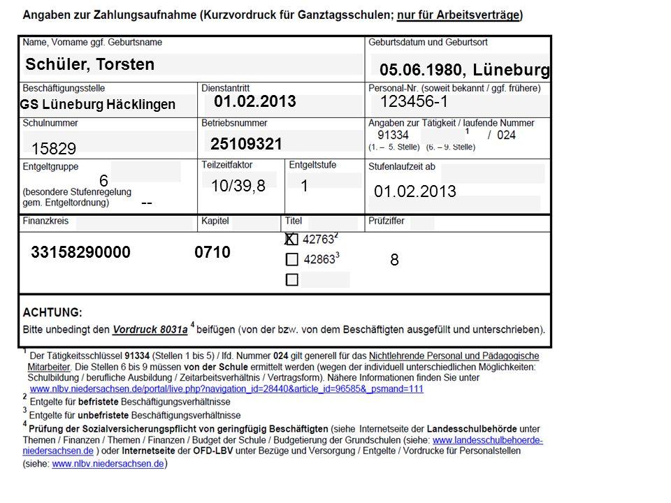 Schüler, Torsten 05.06.1980, Lüneburg GS Lüneburg Häcklingen 01.02.2013123456-1 15829 25109321 6 -- 10/39,81 01.02.2013 331582900000710 X 8