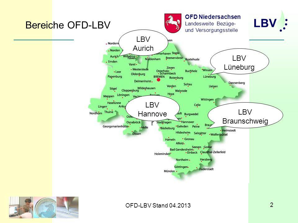 LBV OFD Niedersachsen Landesweite Bezüge- und Versorgungsstelle OFD-LBV Stand 04.2013 2 Bereiche OFD-LBV LBV Aurich LBV Hannove r LBV Braunschweig LBV Lüneburg