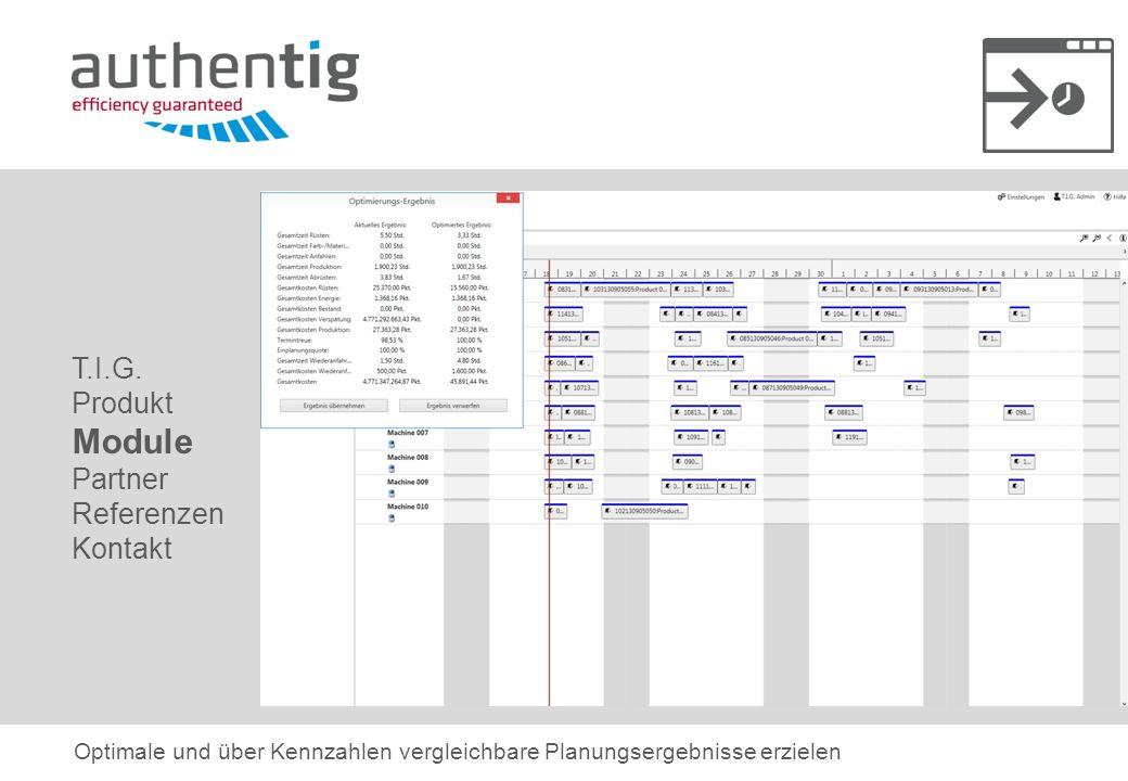 T.I.G. Produkt Module Partner Referenzen Kontakt Optimale und über Kennzahlen vergleichbare Planungsergebnisse erzielen