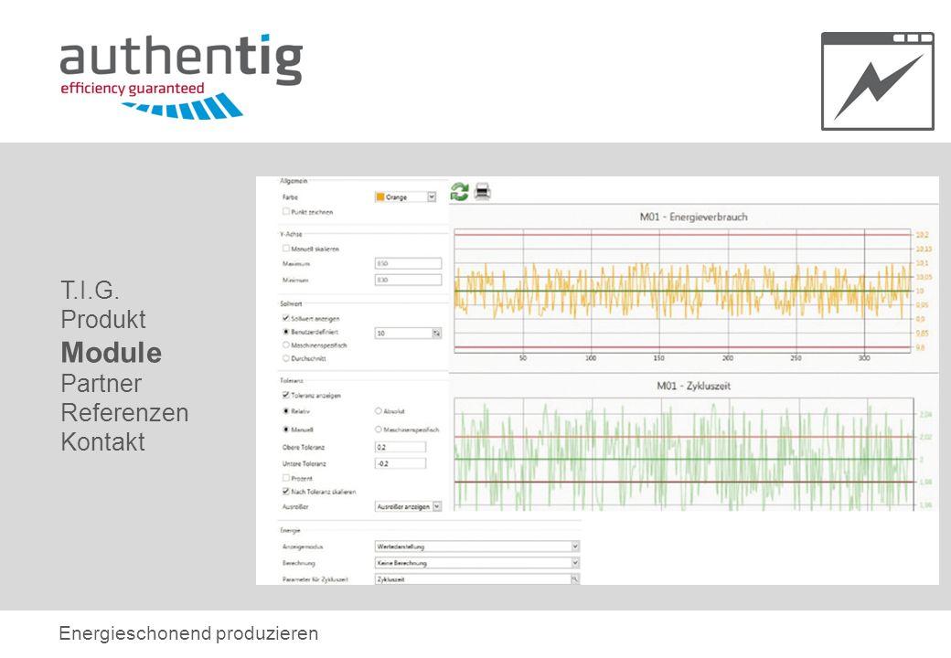 T.I.G. Produkt Module Partner Referenzen Kontakt Energieschonend produzieren