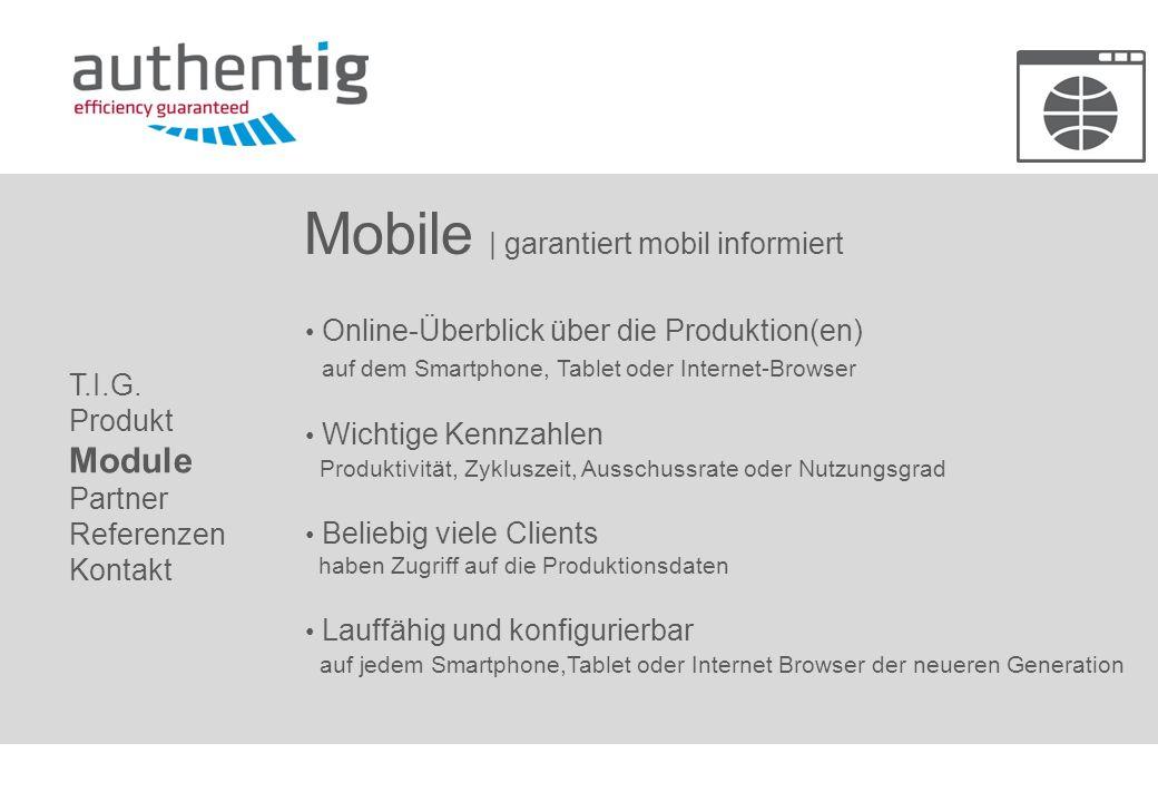 Mobile | garantiert mobil informiert Online-Überblick über die Produktion(en) auf dem Smartphone, Tablet oder Internet-Browser Wichtige Kennzahlen Pro