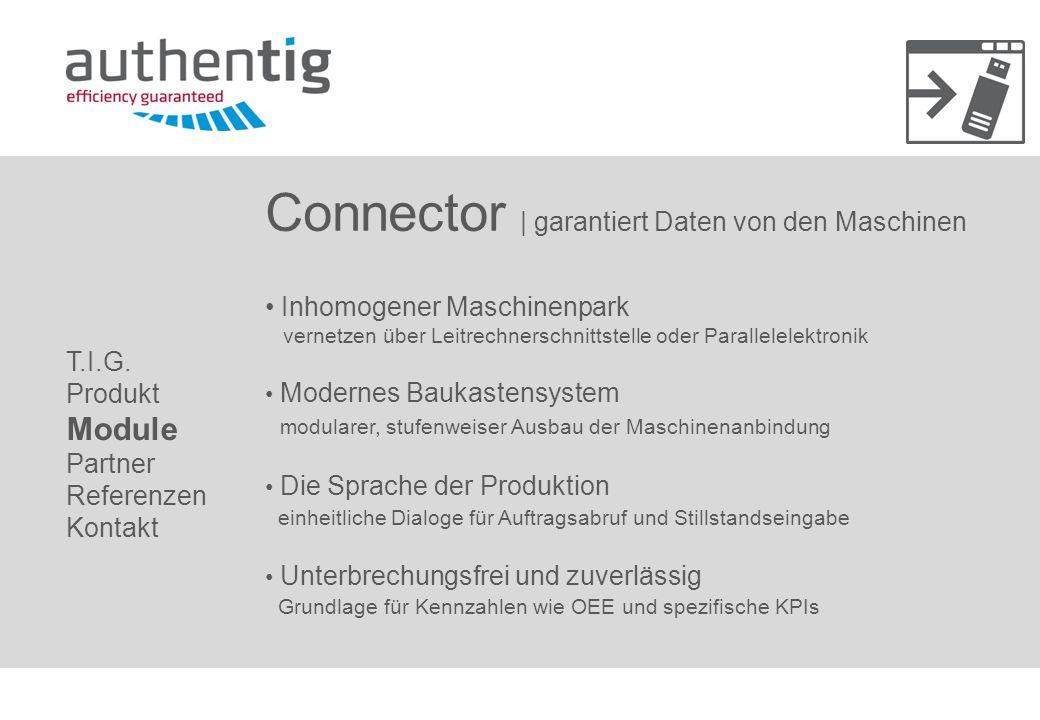 Connector   garantiert Daten von den Maschinen Inhomogener Maschinenpark vernetzen über Leitrechnerschnittstelle oder Parallelelektronik Modernes Bauk