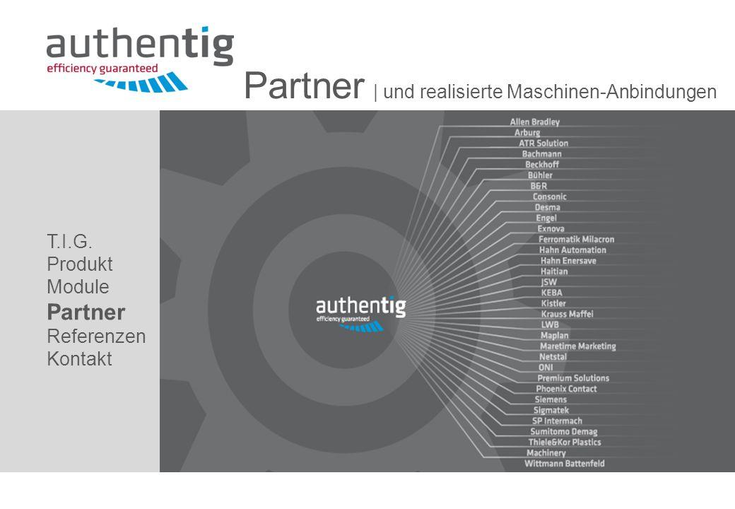 T.I.G. Produkt Module Partner Referenzen Kontakt Partner   und realisierte Maschinen-Anbindungen