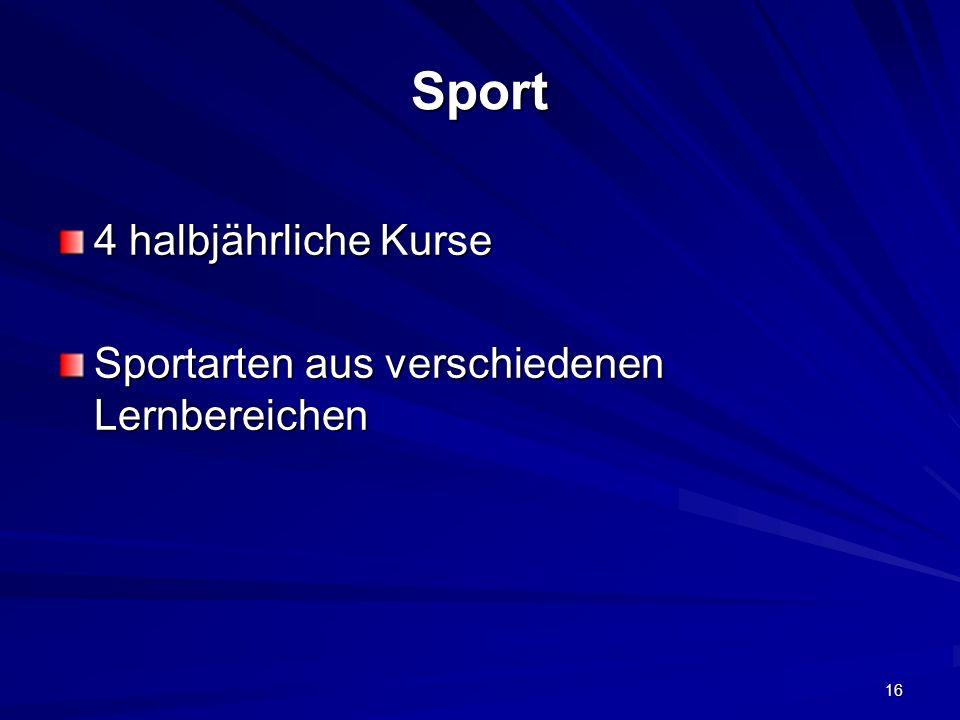 16 Sport 4 halbjährliche Kurse Sportarten aus verschiedenen Lernbereichen
