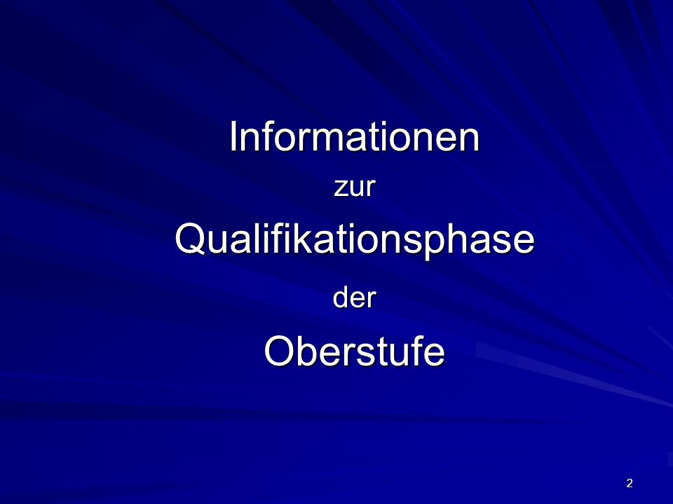 2 InformationenzurQualifikationsphasederOberstufe