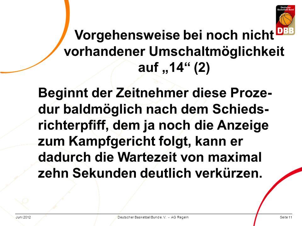 Seite 11Deutscher Basketball Bund e. V. - AG RegelnJuni 2012 Beginnt der Zeitnehmer diese Proze- dur baldmöglich nach dem Schieds- richterpfiff, dem j