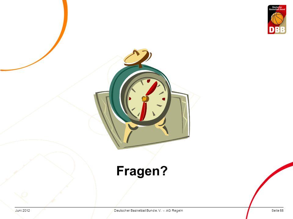Seite 55Deutscher Basketball Bund e. V. - AG RegelnJuni 2012 Fragen?