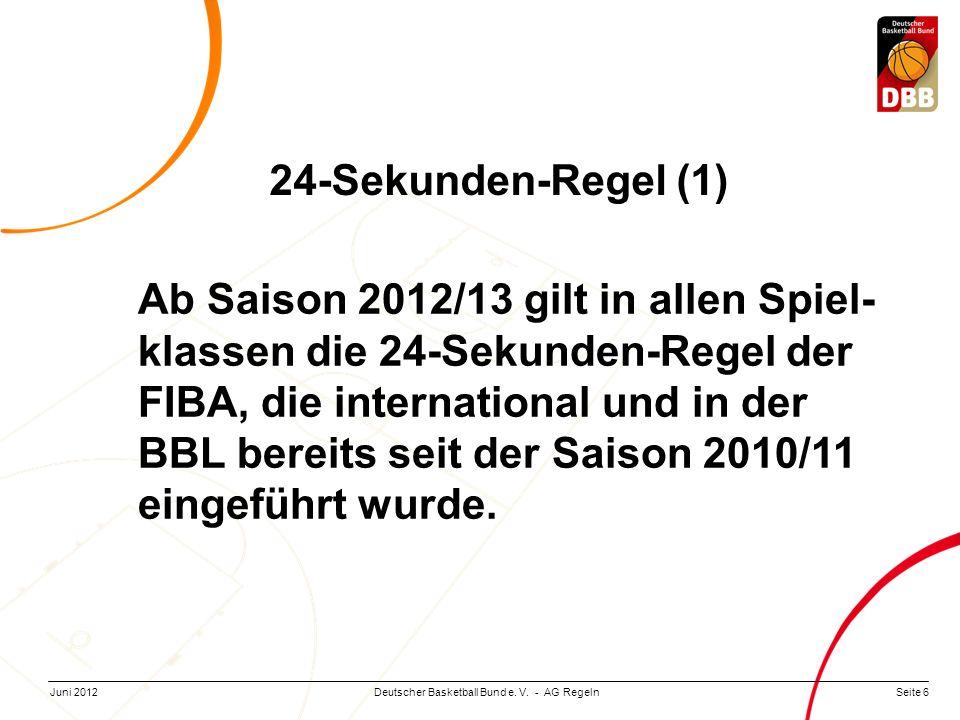 Seite 17Deutscher Basketball Bund e.V. - AG RegelnJuni 2012 Regelung.