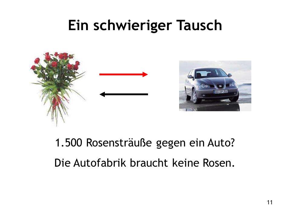 11 1.500 Rosensträuße gegen ein Auto Die Autofabrik braucht keine Rosen. Ein schwieriger Tausch