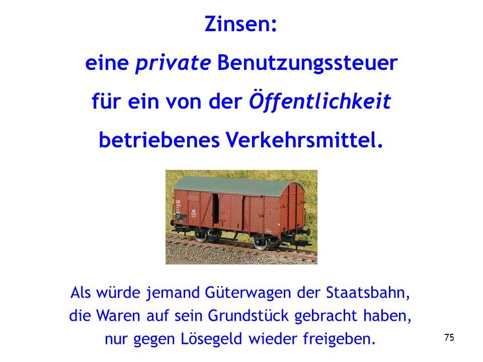 75 Zinsen: eine private Benutzungssteuer für ein von der Öffentlichkeit betriebenes Verkehrsmittel.