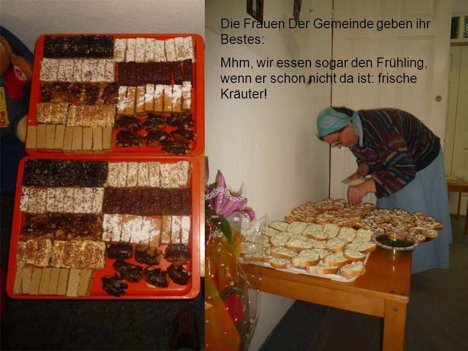Die Frauen Der Gemeinde geben ihr Bestes: Mhm, wir essen sogar den Frühling, wenn er schon nicht da ist: frische Kräuter!