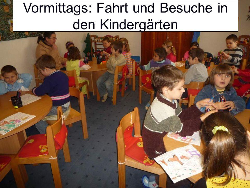 Vormittags: Fahrt und Besuche in den Kindergärten