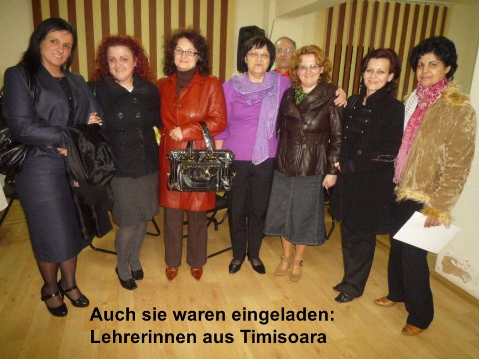 Auch sie waren eingeladen: Lehrerinnen aus Timisoara