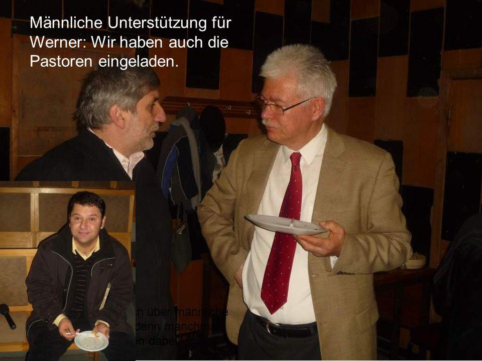 Werner freut sich über männliche Unterstützung, denn manchmal sind die Pastoren dabei.