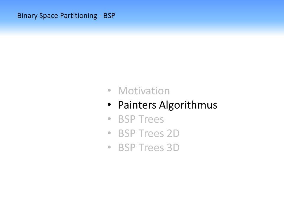 Binary Space Partitioning - BSP BSP Trees 2D Sei S nun eine Menge sich nicht kreuzender Liniensegmente.