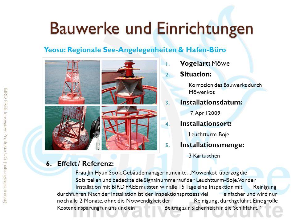 Bauwerke und Einrichtungen 1. Vogelart: Möwe 2. Situation: Korrosion des Bauwerks durch Möwenkot 3. Installationsdatum: 7. April 2009 4. Installations