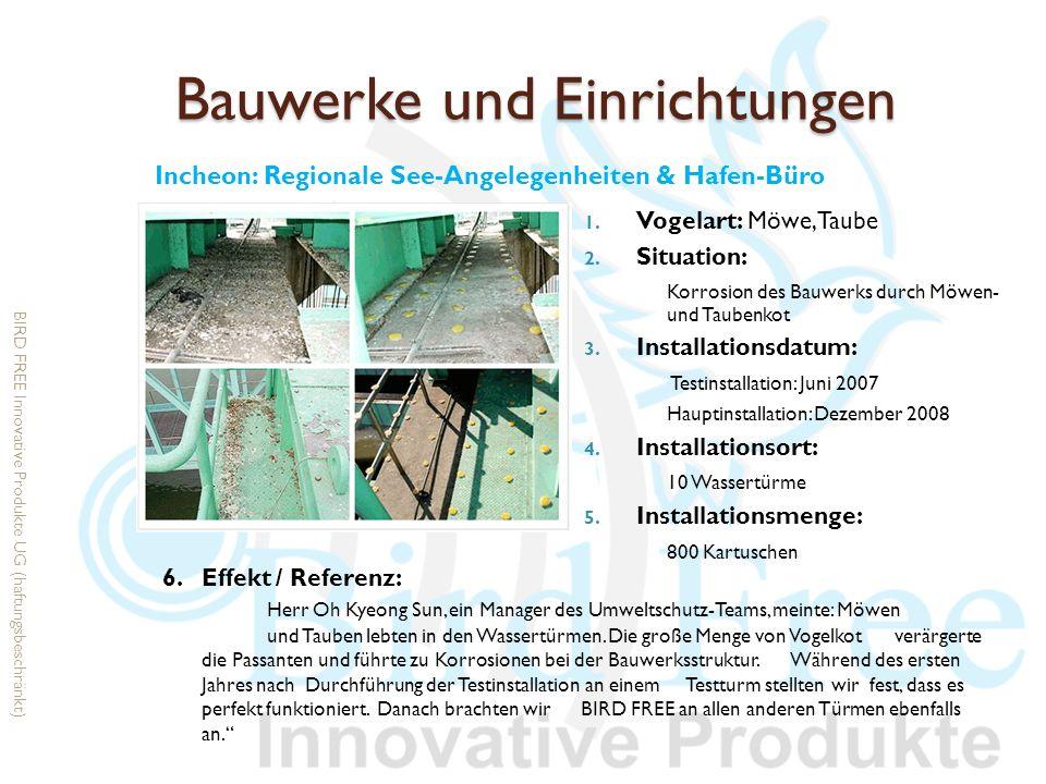 Bauwerke und Einrichtungen 1. Vogelart: Möwe, Taube 2. Situation: Korrosion des Bauwerks durch Möwen- und Taubenkot 3. Installationsdatum: Testinstall