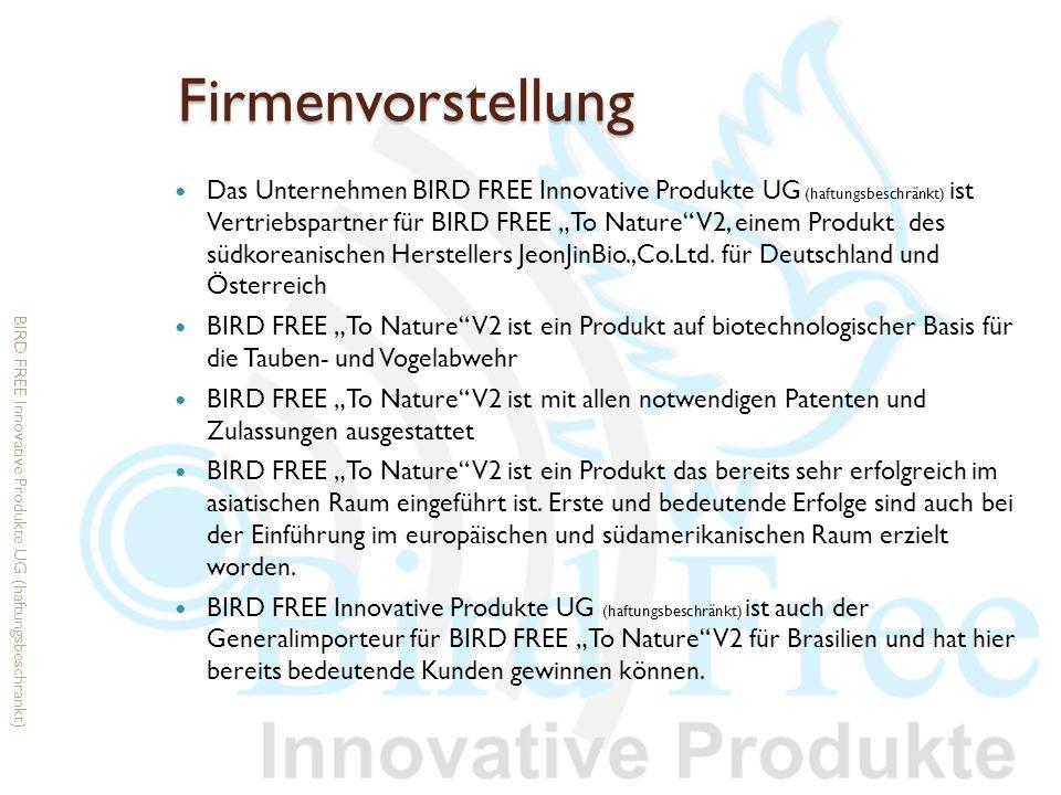 Firmenvorstellung Das Unternehmen BIRD FREE Innovative Produkte UG (haftungsbeschränkt) ist Vertriebspartner für BIRD FREE To Nature V2, einem Produkt